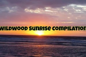 Wildwood Sunrise Compilation