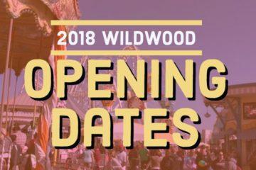 2018 Wildwood Opening Dates