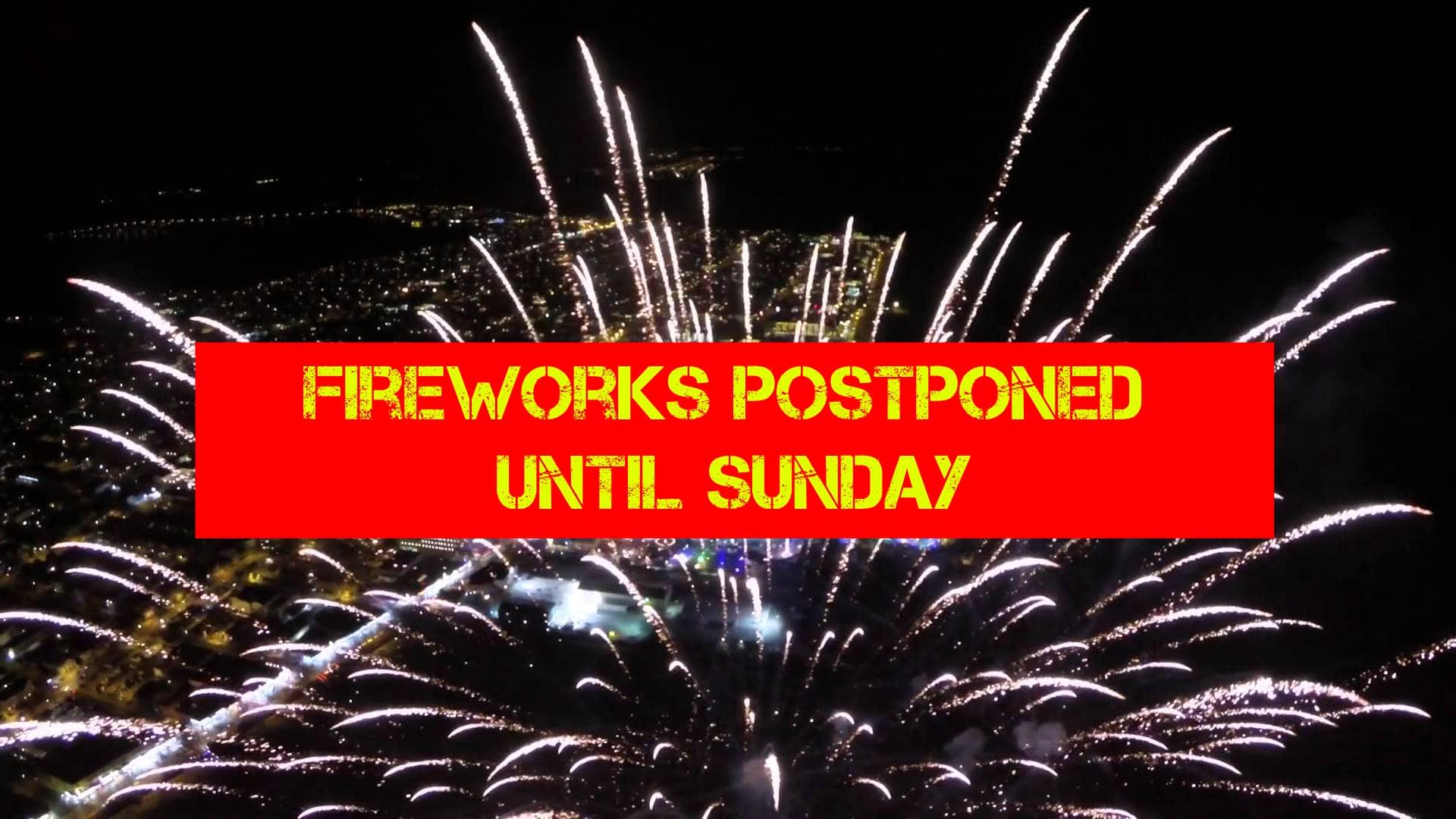 Fireworks Postponed!